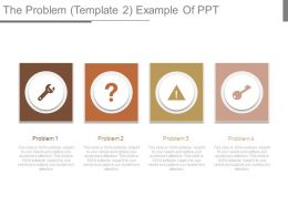 The Problem Template 2 Example Of Ppt