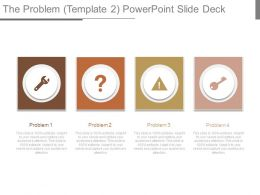 The Problem Template 2 Powerpoint Slide Deck