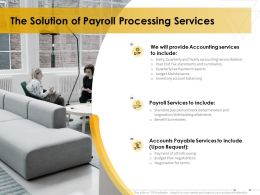 The Solution Of Payroll Processing Services Ppt Powerpoint Presentation Infographics Format