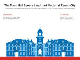 The Town Hall Square Landmark Vector At Rennis City Powerpoint Presentation PPT Template