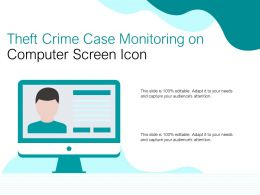Theft Crime Case Monitoring On Computer Screen Icon