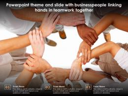 Theme And Slide With Businesspeople Linking Hands In Teamwork Together