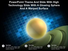 Theme And Slide With High Technology Slide With A Glowing Sphere And A Warped Surface