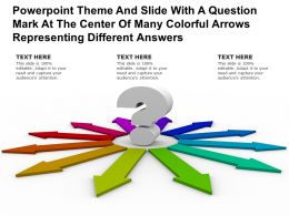 Theme Slide With A Question Mark At Center Of Many Colorful Arrows Representing Different Answers