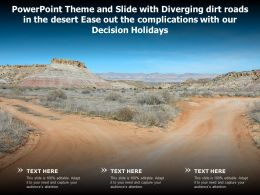Theme Slide With Diverging Dirt Roads In Desert Ease Out Complications With Our Decision Holidays
