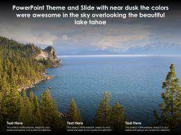 Theme Slide With Near Dusk Colors Were Awesome In Sky Overlooking Beautiful Lake Tahoe