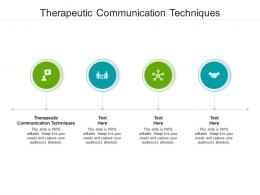 Therapeutic Communication Techniques Ppt Powerpoint Presentation Gallery Display Cpb