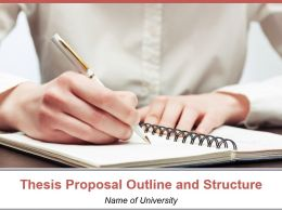 Thesis Proposal Template Thesis Proposal Outline And Structure Powerpoint Presentation Slides