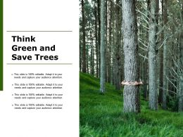 Think Green And Save Trees