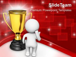 Thinking Man Standing Infront Of Trophy Powerpoint Templates Ppt Backgrounds For Slides 0213
