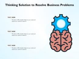 Thinking Solution To Resolve Business Problems