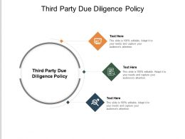 Third Party Due Diligence Policy Ppt Powerpoint Presentation Styles Guide Cpb