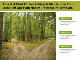 This Is A Shot Of Two Hiking Trails Bounce Your Ideas Off Our Path Nature Powerpoint Template
