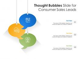 Thought Bubbles Slide For Consumer Sales Leads Infographic Template