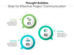 Thought Bubbles Slide For Effective Project Communication Infographic Template