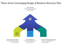 Three Arrow Converging Design Of Business Recovery Plan