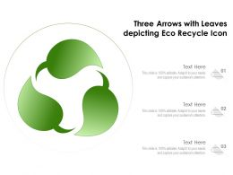 Three Arrows With Leaves Depicting Eco Recycle Icon