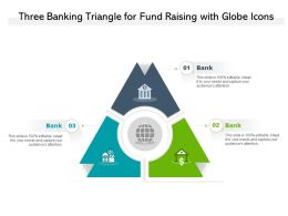 Three Banking Triangle For Fund Raising With Globe Icons