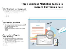 Three Business Marketing Tactics To Improve Conversion Rate