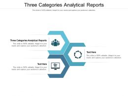Three Categories Analytical Reports Ppt Powerpoint Presentation Infographics Graphics Cpb