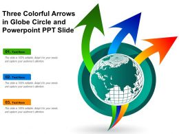 Three Colorful Arrows In Globe Circle And Powerpoint Ppt Slide