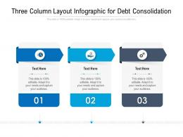 Three Column Layout For Debt Consolidation Infographic Template