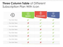 Three Column Table Of Different Subscription Plan With Icon