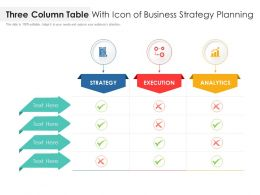 Three Column Table With Icon Of Business Strategy Planning