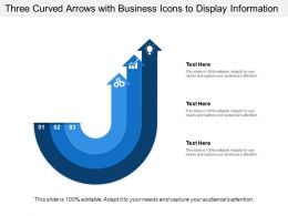 Three Curved Arrows With Business Icons To Display Information