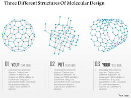Three Different Structures Of Molecular Design Ppt Slides