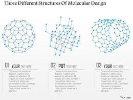 Three Different Structures Of Molecular Design Ppt Slides