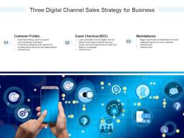 Three Digital Channel Sales Strategy For Business