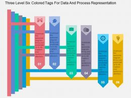 Three Level Six Colored Tags For Data And Process Representation Flat Powerpoint Design