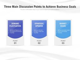 Three Main Discussion Points To Achieve Business Goals