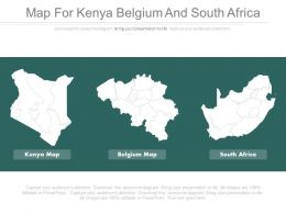 Three Maps For Kenya Belgium And South Africa Powerpoint Slides
