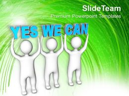 Three Men Join Forces To Lift The Words Yes We Can Powerpoint Templates Ppt Themes And Graphics 0113