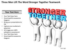 Three Men Lift The Word Stronger Together Teamwork Ppt Graphic Icon