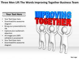 Three Men Lift The Words Improving Together Business Team Ppt Graphic Icon