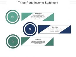 Three Parts Income Statement Ppt Powerpoint Presentation Icon Infographics Cpb