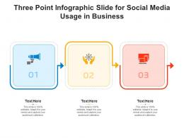 Three Point Slide For Social Media Usage In Business Infographic Template