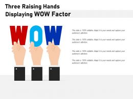 Three Raising Hands Displaying WOW Factor