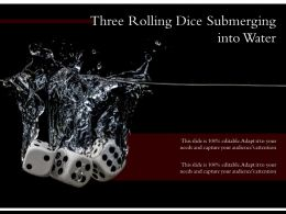 Three Rolling Dice Submerging Into Water