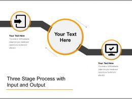 Three Stage Process With Input And Output