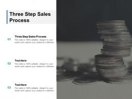 Three Step Sales Process Ppt Powerpoint Presentation Outline Format Cpb