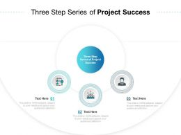 Three Step Series Of Project Success