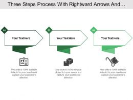 Three Steps Process With Rightward Arrows And Text Boxes