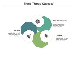 Three Things Success Ppt Powerpoint Presentation Icon Example File Cpb