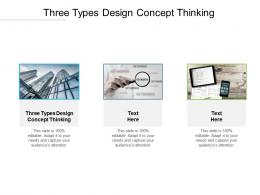 Three Types Design Concept Thinking Ppt Powerpoint Presentation Inspiration Mockup Cpb