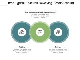 Three Typical Features Revolving Credit Account Ppt Powerpoint Presentation Pictures Graphic Tips Cpb