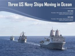 Three US Navy Ships Moving In Ocean